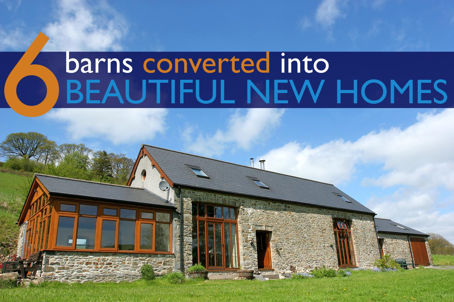 6 Barns Converted Into Beautiful New Homes