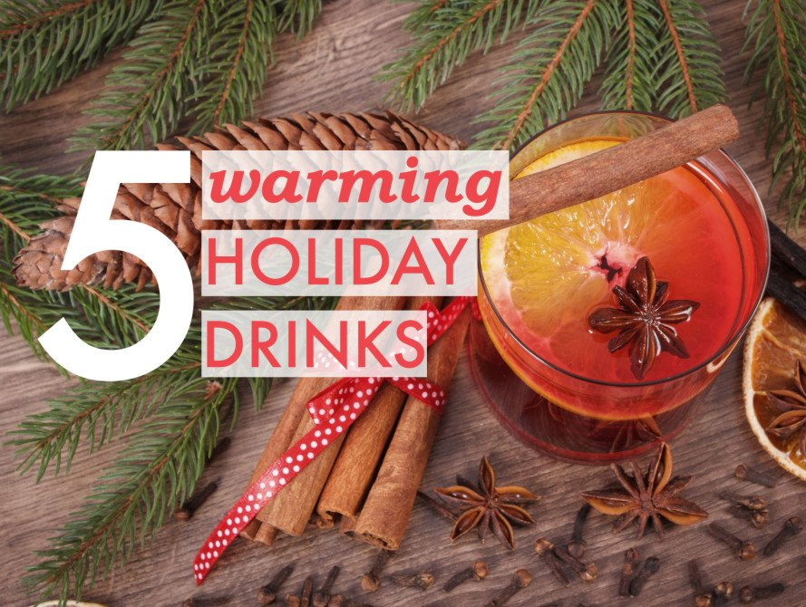 Cheers 5 Seasonal Drink Recipes To Warm You Up During The Holidays