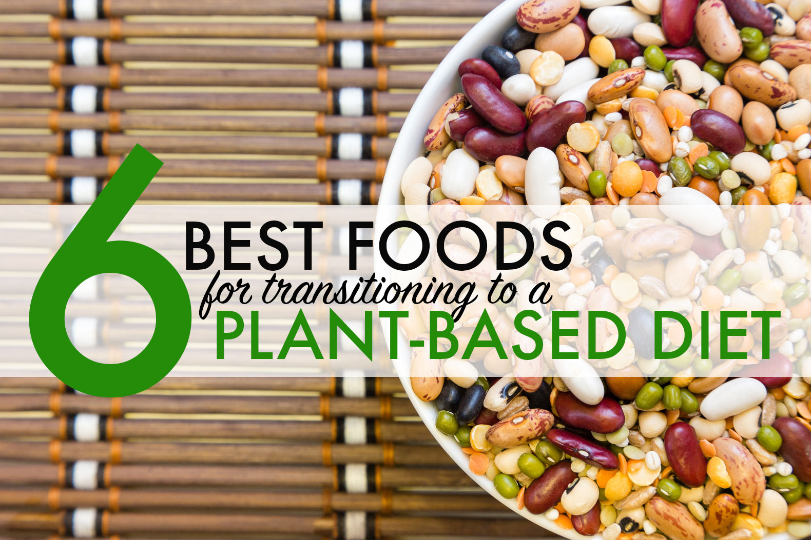 6 Foods to help you transition to a plant-based diet