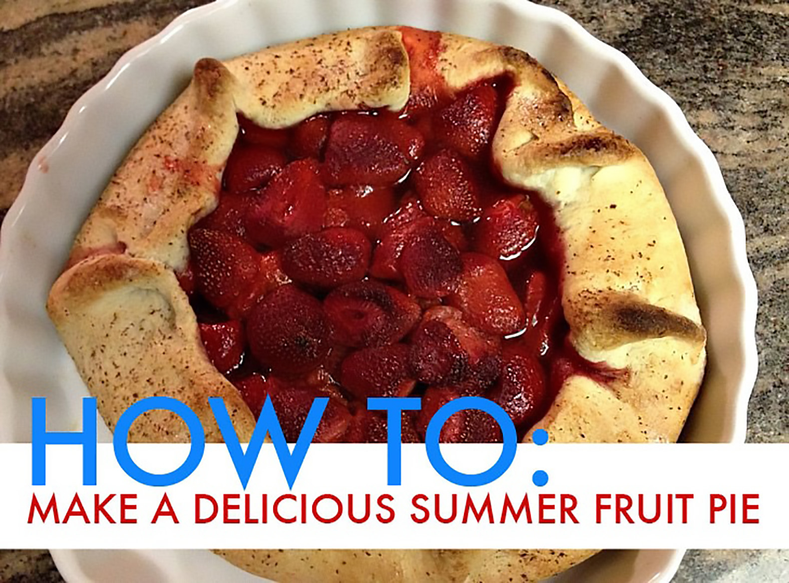 How To: 6 Steps To an Easy and Delicious Summer Fruit Pie