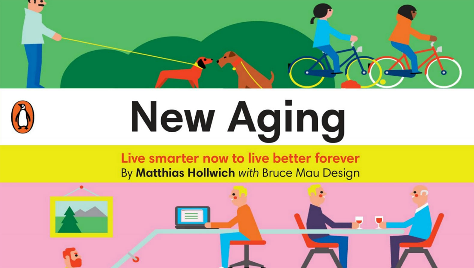 New Aging: Architect Matthias Hollwich's new book explores how we can live smarter now to live better forever