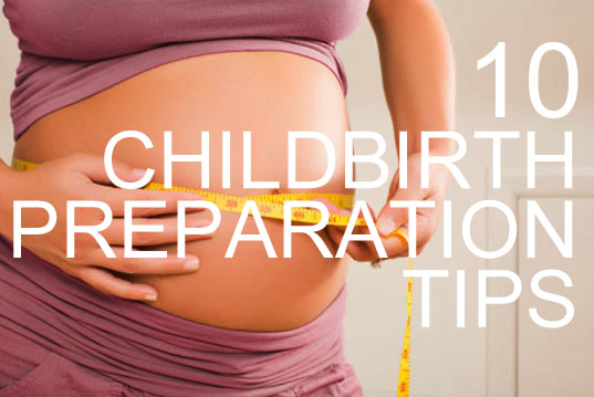 birthing plan,  childbirth plan,  childbirth preparation tips,  doula,  doula recommendations,  preparing for childbirth,  ten tips for childbirth,  tips for a healthy pregnancy
