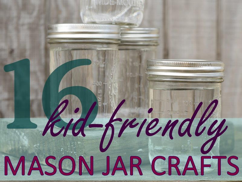 16 Kid Friendly Recycled Mason Jar Crafts And Projects Inhabitots