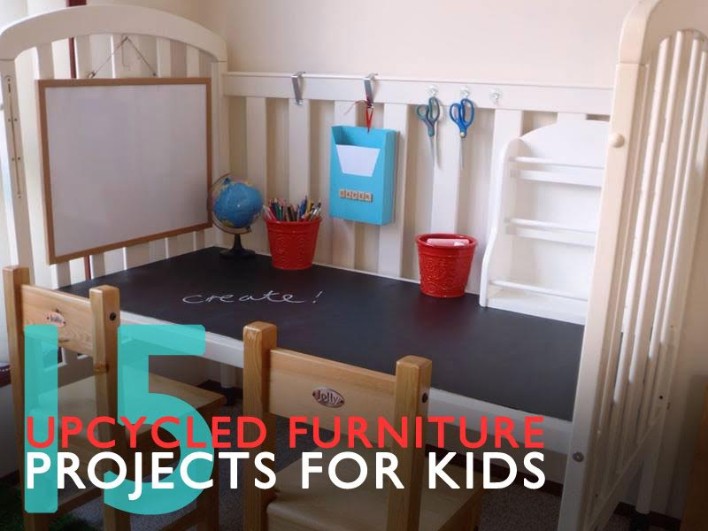 Reusing Old Furniture 15 ways to upcycle old furniture into new creations for kids