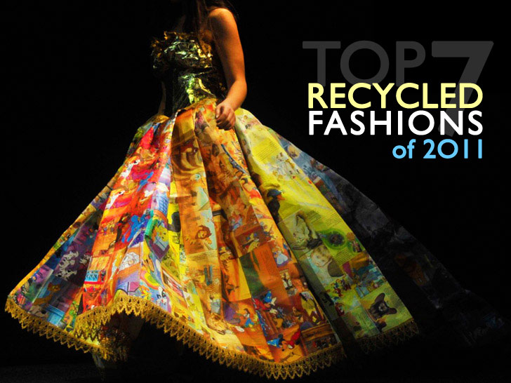 Top 7 Recycled Fashion Designs of 2011 (Vote for the Most Creative ...