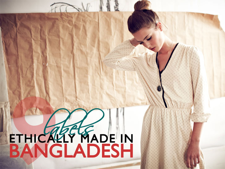 beb1ebdc0a59ce 9 Sustainable Fashion Brands That Produce Ethically in Bangladesh ...