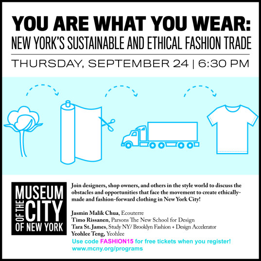 You Are What You Wear, Museum of the City of New York, Ecouterre, Yeohlee Teng, Timo Rissanen, Tara St. James. Study NY, eco-fashion, sustainable fashion, green fashion, ethical fashion, sustainable style, New York City, Brooklyn Fashion + Design Accelerator