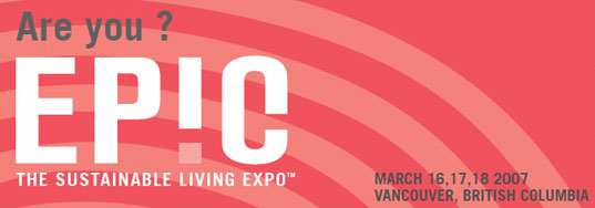 EPIC Sustainable Living Conference in Vancouver, Ethical Progressive, Intelligent Consumer